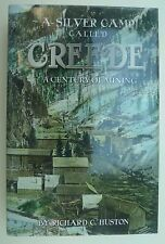 A Silver Camp Called Creede : A Century of Mining by Richard C. Huston 2004, HC