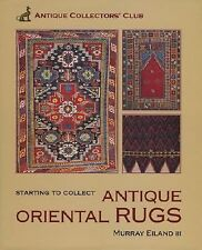 Starting To Collect  Antique Oriental Rugs (Starting to Collect Series) Eiland