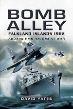 Bomb Alley: Falkland Islands 1982: Aboard HMS Antrim at War (Royal Navy)