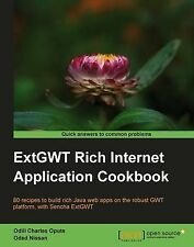 ExtGWT Rich Internet Application Cookbook, New, Oded Nissan, O.D. Opute Book