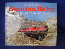"""Klaus Fader:""""Bernina Bahn von St.Moritz nach Tirano"""""""