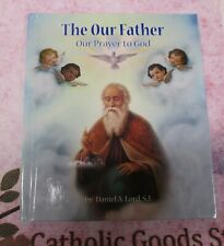 The Our Father - Prayer to God (Gloria Stories) Hardcover by Daniel A. Lord S.J.