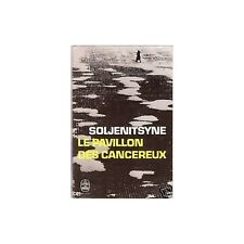 Le PAVILLON des CANCÉREUX 1963-1967 par Alexandre SOLJENITSYNE Nouvelle 1972