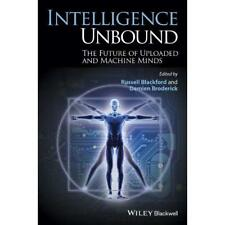 Intelligence Unbound: The Future of Uploaded and Machin - Paperback NEW Blackfor