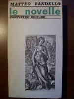 MATTEO BANDELLO LE NOVELLE - SAN PIETRO EDITORE ( A7 )