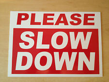 Please Slow Down Warning Sign. Plastic Safety Sign A3 Size 300 X 420mm.