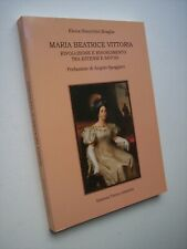 BIANCHINI BRAGLIA Elena: MARIA BEATRICE VITTORIA,  Terra e Identità 2004, Savoia