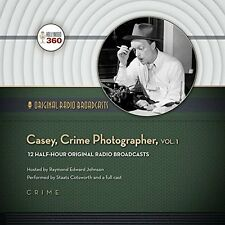 Casey, Crime Photographer, Volume 1 (Hollywood 360 - Classic Radio Collection)(