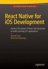 React Native for IOS Development by Abhishek Nalwaya and Akshat Paul (2015,...