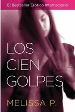 Los Cien Golpes (Spanish Edition) by Melissa P.