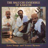 BALUCHI ENSEMBLE OF KARACHI (THE) - Love songs and trance hymns - CD Album