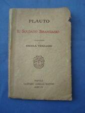 CLASSICI LATINI-PLAUTO-IL SOLDATO SMARGIASSO-TRAD. TERZAGHI-CASELLA, NAPOLI 1922