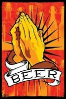 BEER ~ PRAY FOR BEER ~ 24x36 MAN CAVE POSTER ~ NEW/ROLLED!