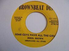 "New ListingErrol Brown Some Guys Have All The Girls Brownbeat Reggae 7"" Hear"