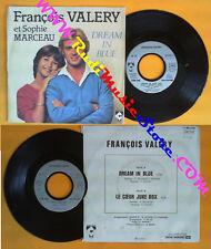 LP 45 7'' FRANCOIS VALERY & SOPHIE MARCEAU Dream in blue Le coeur no cd mc dvd