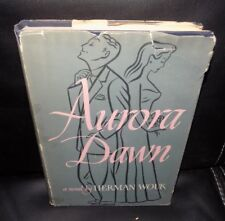 AURORA DAWN by Herman Wouk - 1947 Hardcover w/DJ - First Edition.
