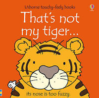 Baby / Toddler Touchy Feely Book - THAT'S NOT MY TIGER by Fiona Watt - NEW