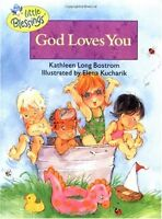 God Loves You (Little Blessings) by Kathleen Bostrom