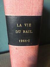 LA VIE DU RAIL - Années 1961/ 1 relier