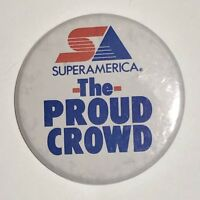 """Super America The Proud Crowd Advertising Pinback Button Pin 2-1/4"""""""