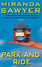 Park And Ride: Adventures in Suburbia,Sawyer, Miranda,Excellent Book mon00001094