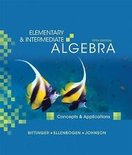 The Bittinger Concepts and Applications: Elementary and Intermediate Algebra...