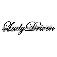 Lady Driven Long Vinyl Sticker Decal JDM Race Drift Stance -Choose Size & Color