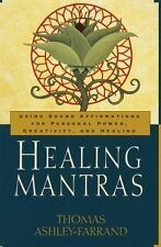 Healing Mantras: Using Sound Affirmations for Personal Power, Creativity, and He