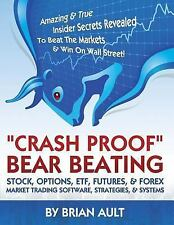 Crash Proof, Bear Beating Stock, Options, ETF, Futures, and Forex Market...
