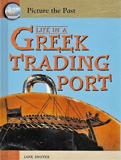 Picture the Past: Life in a Greek Trading Port by Jane Shuter History Hardcover