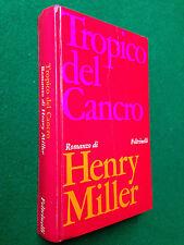 Henry MILLER - TROPICO DEL CANCRO , Ed. Feltrinelli Narratori (1967)