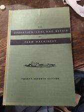 1955 JOHN DEERE 27TH EDITION THE OPERATION CARE AND REPAIR OF FARM MACHINERY