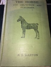 THE HORSE : It's Selection and Purchase, Together With The Law Of Warranty, Sale