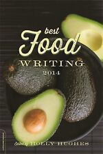 Best Food Writing 2014: 2014 edition by Holly Hughes (English) Paperback Book