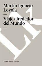 Viaje Alrededor del Mundo (Memoria-Viajes). De-Loyola 9788498166965 New<|