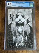 ME YOU LOVE IN THE DARK #1 1:25 Sketch Cover CGC 9.8