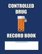 Controlled Drug Record Book : Blue Cover by Max Jax (2012, Paperback)