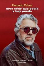 Ayer So?? Que Pod?a Y Hoy Puedo (volume 1) (spanish Edition): By Facundo Cabral