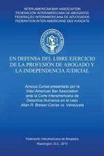 En Defensa Del Libre Ejercicio de la Profesión de Abogado y l Independencia...