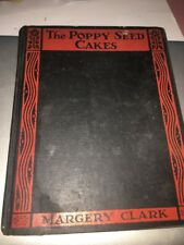 The Poppy Seed Cakes; Margery Clark; Illustrated; 1948; Great Children's Story