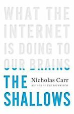 The Shallows : What the Internet Is Doing to Our Brains by Nicholas Carr (2010,