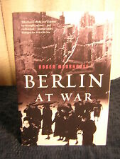 Berlin at War ~ Roger Moorhouse ~ 2012 ~ PB ~ Used