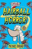 Spacemutts: The Hairball of Horror!, Broad, Michael, Very Good Book