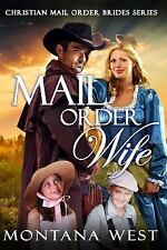 Mail Order Wife (Christian Mail Order Bride Series) (Volume 1)