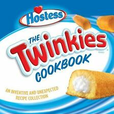 The Twinkies Cookbook: An Inventive and Unexpected Recipe Collection from