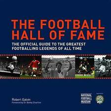 The Football Hall of Fame: The Ultimate Guide to the Greatest Footballing Legend