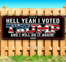 Hello Yeah I Voted For Trump 2020 Advertising Vinyl Banner Flag Sign Maga