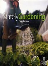 Then and Now - Stately Gardening,Clive Dickinson