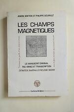 BRETON & SOUPAULT Les Champs Magnétiques 1988 fac similé manuscrit Surréalisme