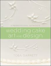 Wedding Cake Art and Design: A Professional Approach by Garrett, Toba M. in Use